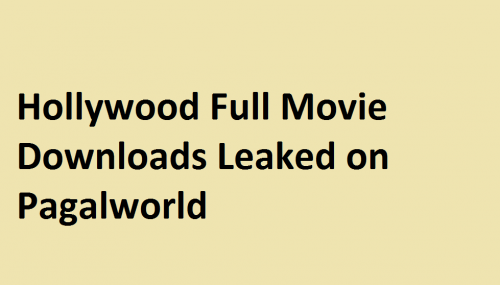 Pagalworld Leaked Hollywood Full Movies Online For Download in HD & FHD