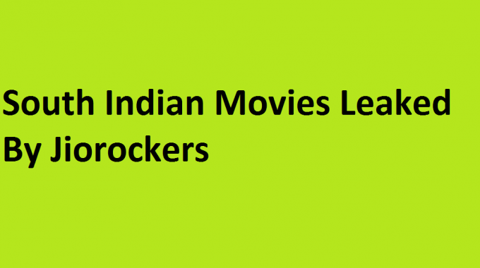 South Industries Films in Trouble, Jiorockers Leaked Tamil, Telugu, Kannada, Malayalam Full Movies Online For Download